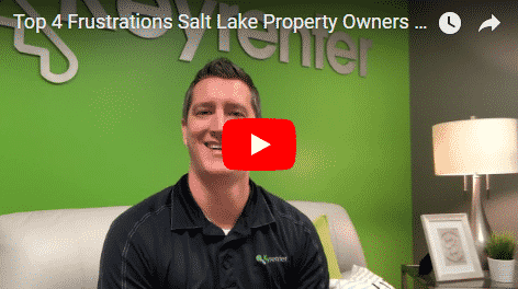 Top 4 Frustrations Salt Lake Rental Property Owners